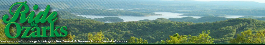 Ride The Ozarks! Recreational Motorcycle Riding in Northwest Arkansas and Southwest Missouri